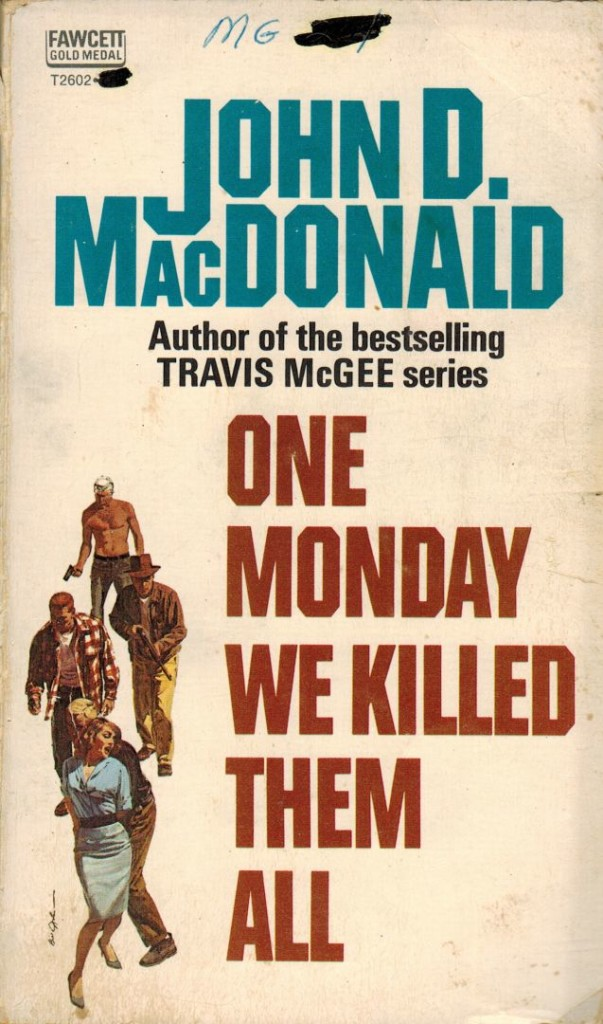 One Monday We Killed then all Fawcett Gold medal 1961